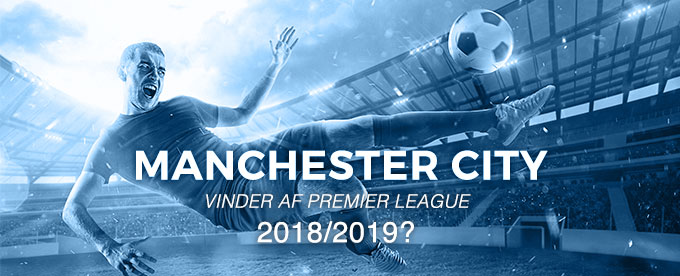 Vinder Manchester City Premier League?