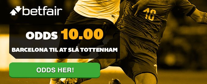 Odds 10.00 Barcelona til at slå Tottenham